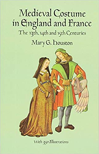 Medieval Costume in England and France: The 13th, 14th and 15th Centuries