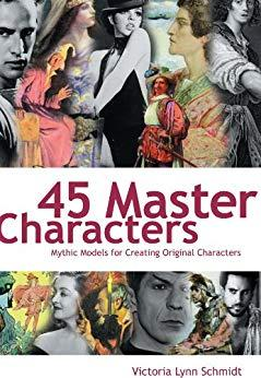 45 Master Characters by Victoria Lynn Schmidt