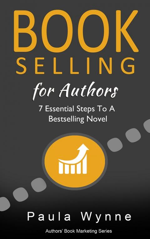 Book Selling for Authors: 7 Essential Steps To A Bestselling Novel