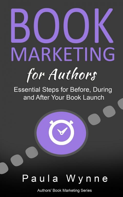 Book Marketing for Authors: Essential Steps for Before, During and After Your Book Launch