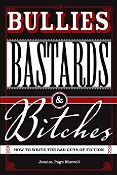 Bullies, Bitches and Bastards by Jessica Page Morrell
