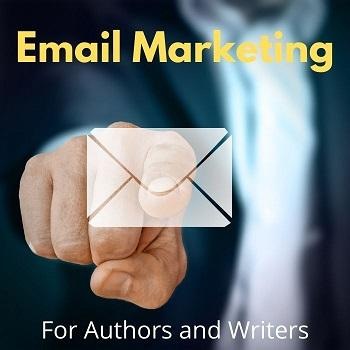Email Marketing For Authors and Writers