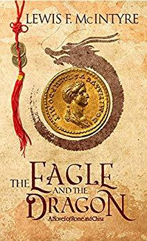 The Eagle and the Dragon, a Novel of Rome and China Book Giveaway